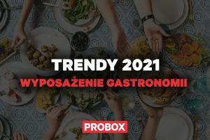 Rok 2021 – jakie trendy w gastronomii przyniesie?